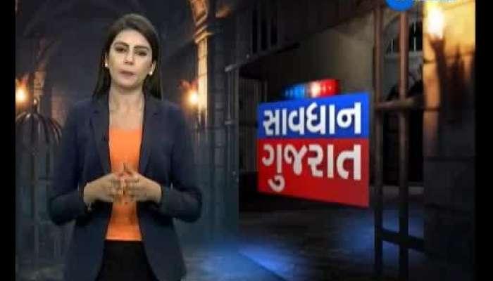 Savdhan Gujarat: Crime News Of Gujarat Today 13 June